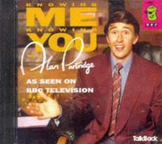 Knowing Me, Knowing You...: With Alan Partridge (Canned Laughter)